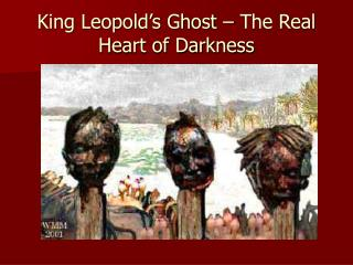 King Leopold's Ghost – The Real Heart of Darkness