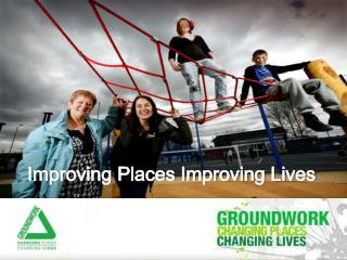 Improving Places Improving Lives