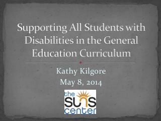 Supporting All Students with Disabilities in the General Education Curriculum