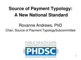 Source of Payment Typology:  A New National Standard Roxanne Andrews, PhD
