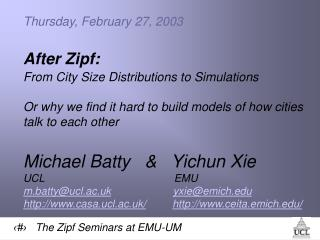 Thursday, February 27, 2003  After Zipf: From City Size Distributions to Simulations