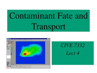 Contaminant Fate and Transport