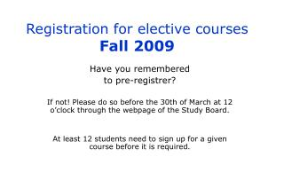 Registration for elective courses Fall 2009