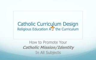 Catholic Curriculum Design Religious Education A     the  Curriculum