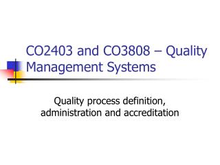 CO2403 and CO3808 – Quality Management Systems