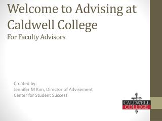 Welcome to Advising at Caldwell College For Faculty Advisors
