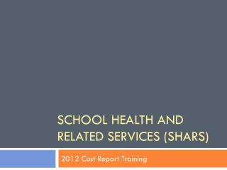 School Health And Related Services (SHARS)