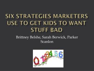 Six Strategies Marketers Use to Get Kids to Want Stuff Bad