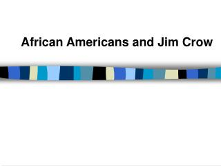 African Americans and Jim Crow