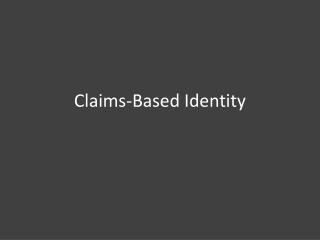 Claims-Based Identity