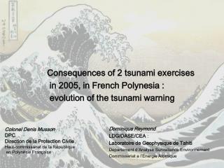 Colonel Denis Musson DPC Direction de la Protection Civile , Haut-commissariat de la République en Polynésie Française