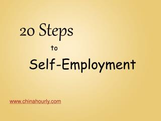 20 Steps To Self Employment Chinahourly