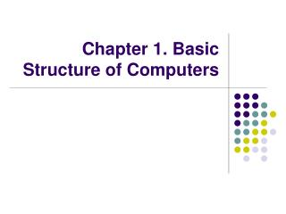 Chapter 1. Basic Structure of Computers