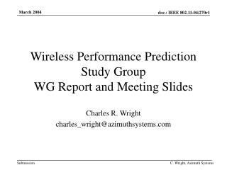 Wireless Performance Prediction Study Group WG Report and Meeting Slides