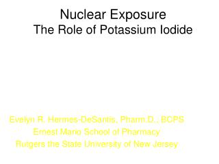 Nuclear Exposure  The Role of Potassium Iodide