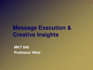 Message Execution & Creative Insights