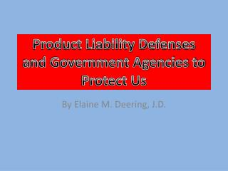 Product Liability Defenses and Government Agencies to Protect Us