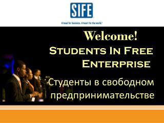 Welcome!               Students In Free                                 Enterprise