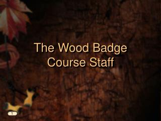 The Wood Badge Course Staff