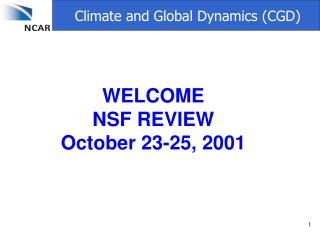WELCOME  NSF REVIEW October 23-25, 2001