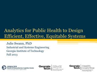 Analytics for Public Health to Design Efficient, Effective, Equitable Systems