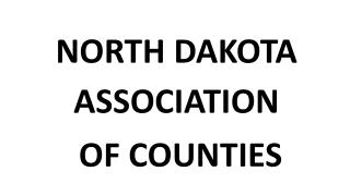 NORTH DAKOTA ASSOCIATION  OF COUNTIES