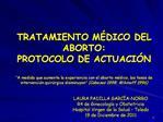 TRATAMIENTO M DICO DEL ABORTO: PROTOCOLO DE ACTUACI N   A medida que aumenta la experiencia con el aborto m dico, las ta
