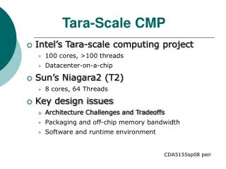 Intel's Tara-scale computing project 100 cores, >100 threads Datacenter-on-a-chip