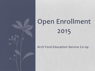 Open Enrollment  2015 Arch Ford Education Service Co-op