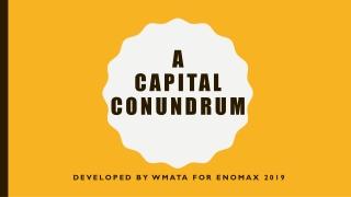 A Capital Conundrum
