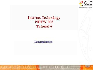 Internet Technology NETW 902 Tutorial 6