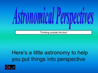 Astronomical Perspectives