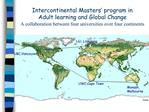 Intercontinental Masters  program in  Adult learning and Global Change  A collaboration between four universities over f