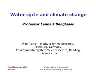 Water cycle and climate change Professor Lennart Bengtsson