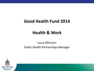 Good Health Fund 2014 Health & Work
