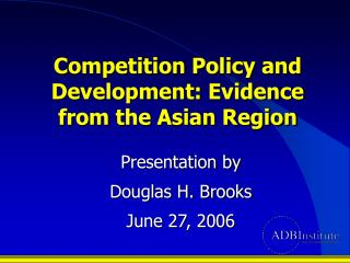 Competition Policy and Development: Evidence from the Asian Region