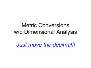 Metric Conversions  w/o Dimensional Analysis