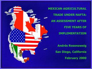 MEXICAN AGRICULTURAL TRADE UNDER NAFTA:  AN ASSESSMENT AFTER FIVE YEARS OF IMPLEMENTATION
