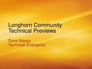 Longhorn Community Technical Previews
