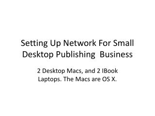 Setting Up Network For Small Desktop Publishing  Business