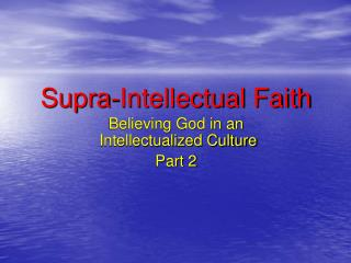 Supra-Intellectual Faith