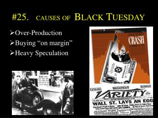 #25.    causes of   Black Tuesday