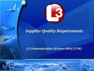 Supplier Quality Requirements L3 Communication Systems-West (CSW)