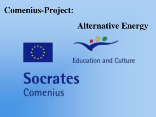 Comenius-Project:                                   Alternative Energy