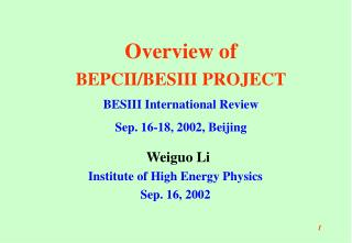 Weiguo Li Institute of High Energy Physics Sep. 16, 2002