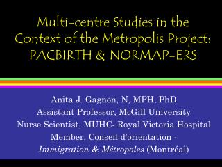 Multi-centre Studies in the Context of the Metropolis Project: PACBIRTH & NORMAP-ERS