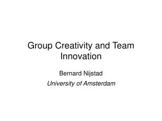 Group Creativity and Team Innovation