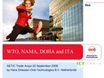 WTO, NAMA, DOHA and ITA