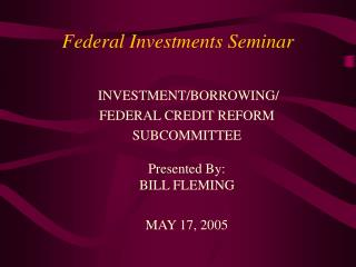 Federal Investments Seminar