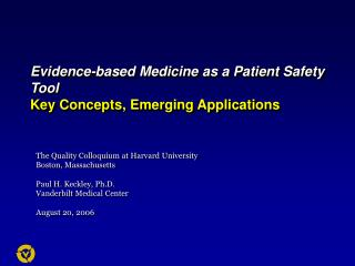 Evidence-based Medicine as a Patient Safety Tool Key Concepts, Emerging Applications